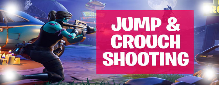 ▷ How to profit from Jump & Crouch Shooting in Fortnite?
