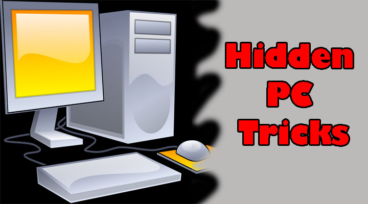hidden pc tricks, best pc secreat tricks best pc tricks