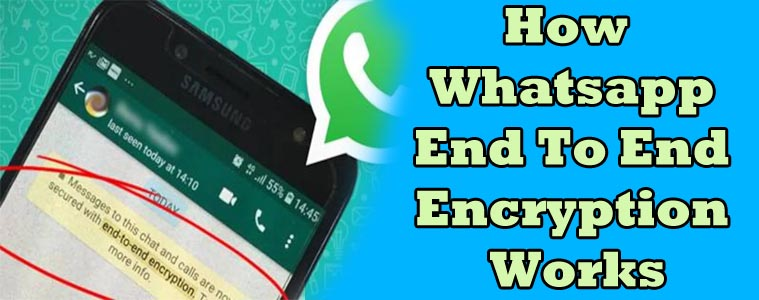 how whatsapp end to end encryption works