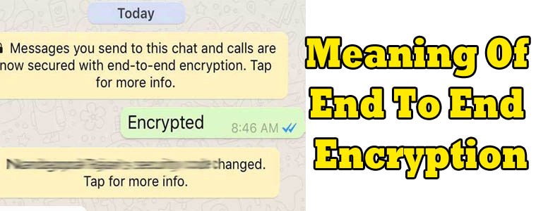 meaning of end to end encryption on whatsapp