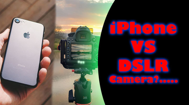 iPhone vs DSLR