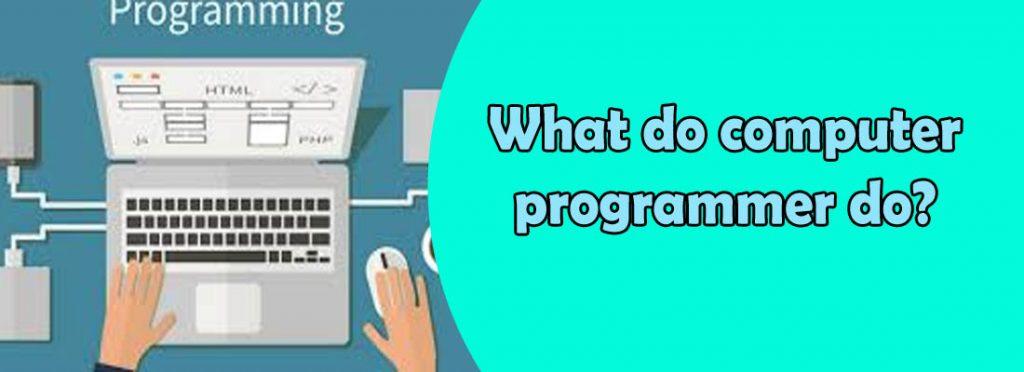 what do computer programmer do?