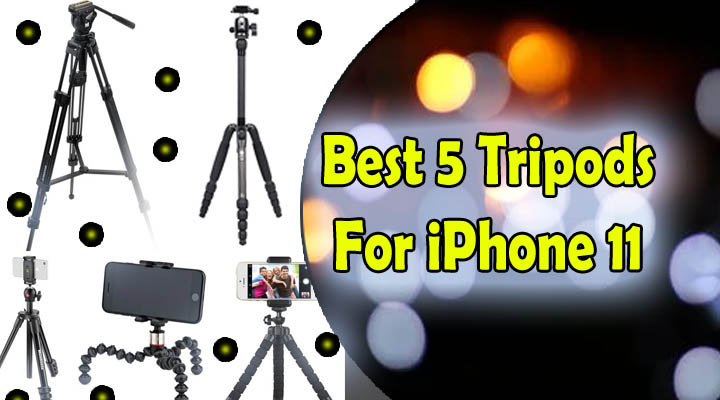 best tripod for iphone 11