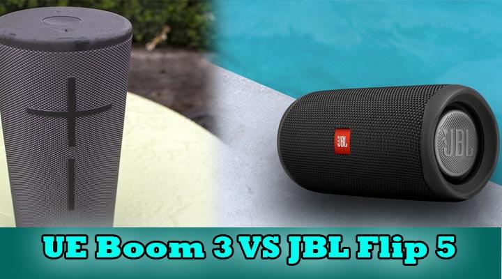 UE Boom 3 vs Flip 5