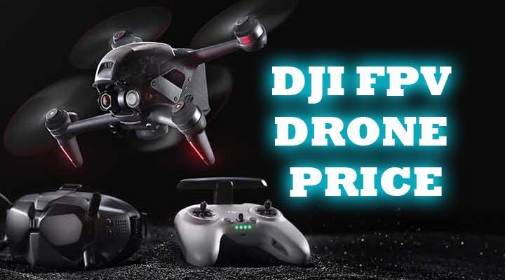 DJI FPV DROne PRICE