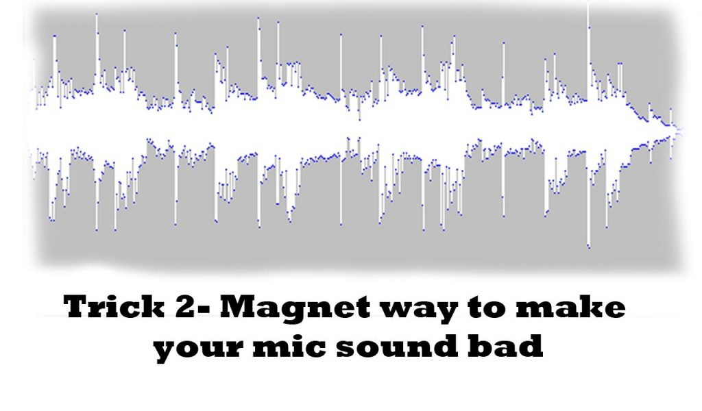 magnetic way to distrot sound